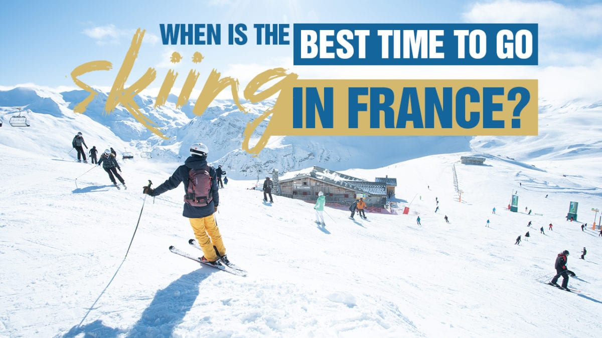 When Is The Best Time To Go Skiing In France